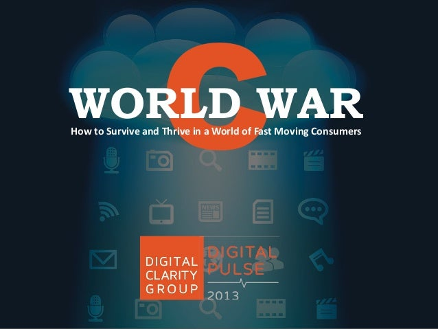 WORLD WAR How to Survive and Thrive in a World of Fast Moving Consumers