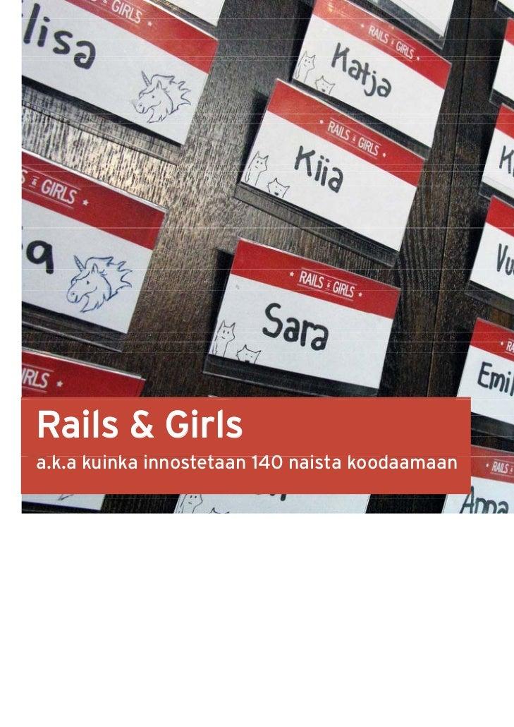 Rails & Girlsa.k.a k i k i  k kuinka innostetaan 140 naista koodaamaan                t t          i t k d
