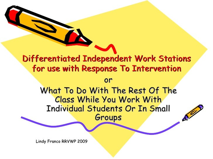Differentiated Independent Work Stations   for use with Response To Intervention                      or     What To Do Wi...