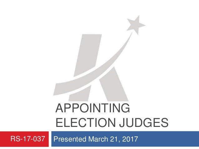RESOLUTION APPOINTING ELECTION JUDGES Presented March 21, 2017RS-17-037