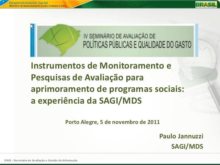 Instrumentos de Monitoramento e                   Pesquisas de Avaliação para                   aprimoramento de programas...