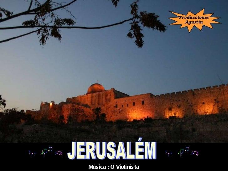 JERUSALÉM Música : O Violinista Producciones Agustín