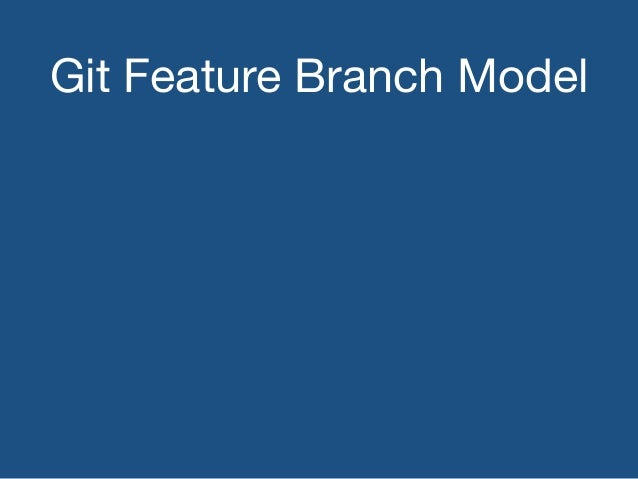 Git Feature Branch Model