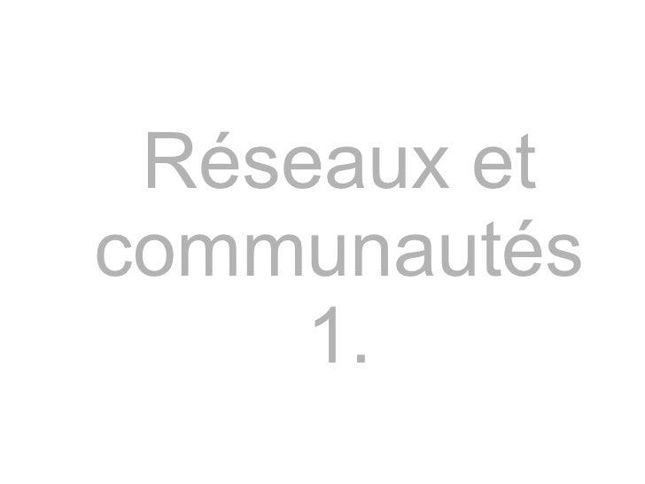 Réseaux et communautés 1.