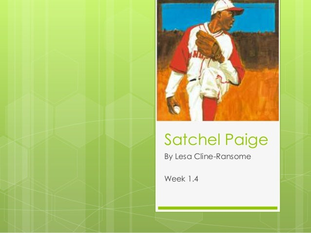 Satchel Paige By Lesa Cline-Ransome Week 1.4