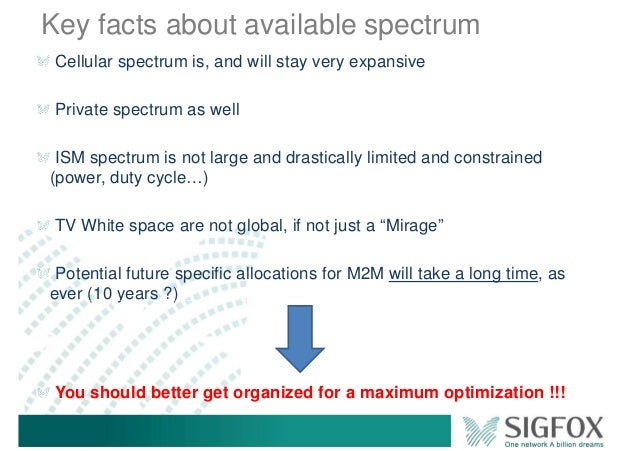 Key facts about available spectrum Cellular spectrum is, and will stay very expansive Private spectrum as well ISM spectru...