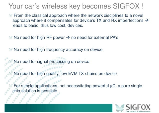 Your car's wireless key becomes SIGFOX ! From the classical approach where the network disciplines to a novel approach whe...