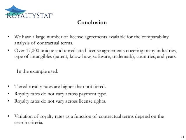 Conclusion • We have a large number of license agreements available for the comparability analysis of contractual terms. ...