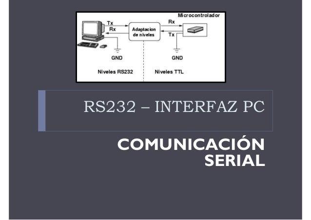 RS232 – INTERFAZ PC COMUNICACIÓN SERIAL