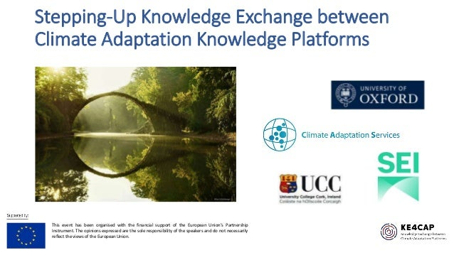 Stepping-Up Knowledge Exchange between Climate Adaptation Knowledge Platforms This event has been organised with the finan...