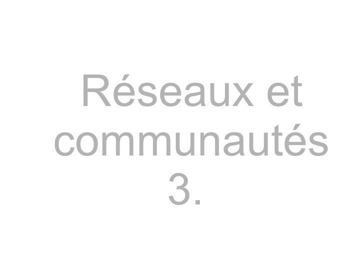 Réseaux et communautés 3.
