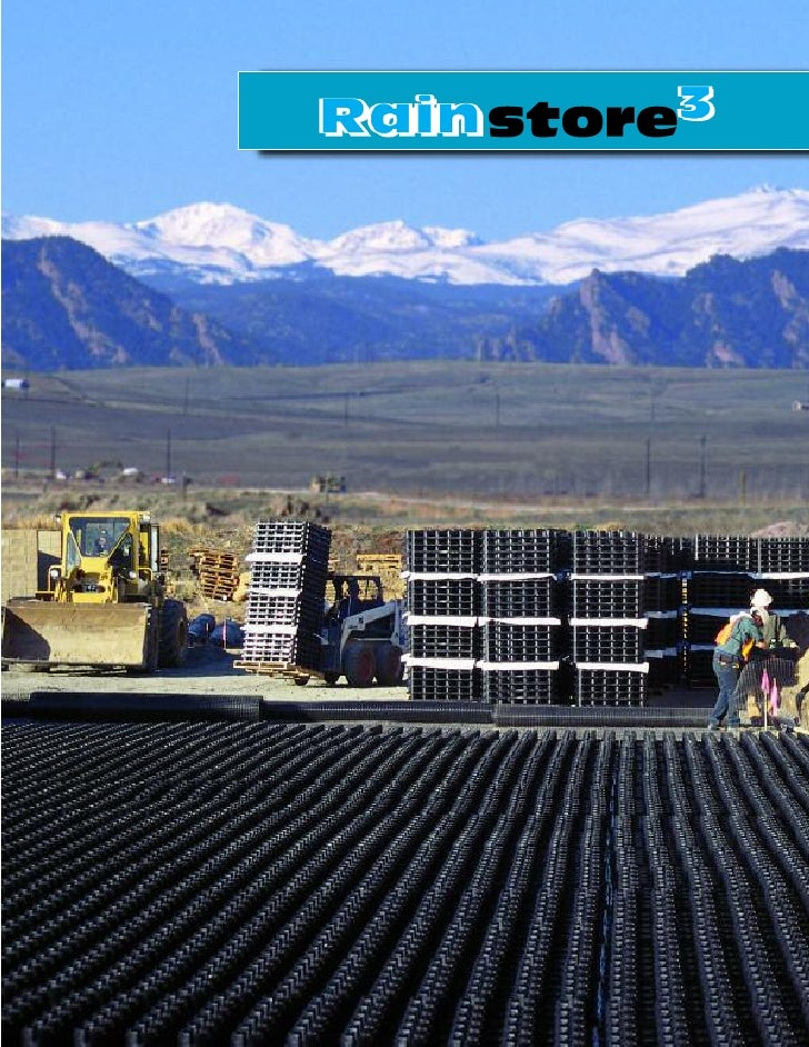 On the cover: Rainstore3 chamber under parking lot, Broomfield, CO. Without                    Above: Two views of a compl...