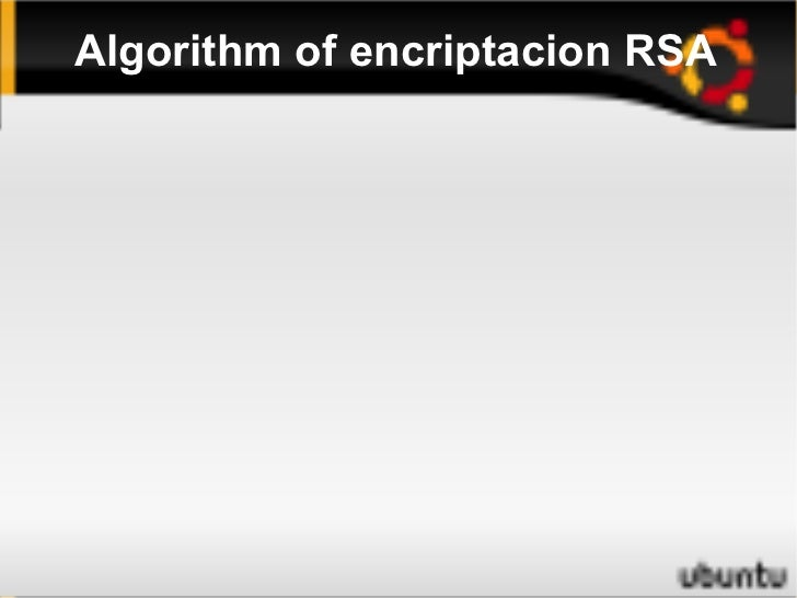 Algorithm of encriptacion RSA