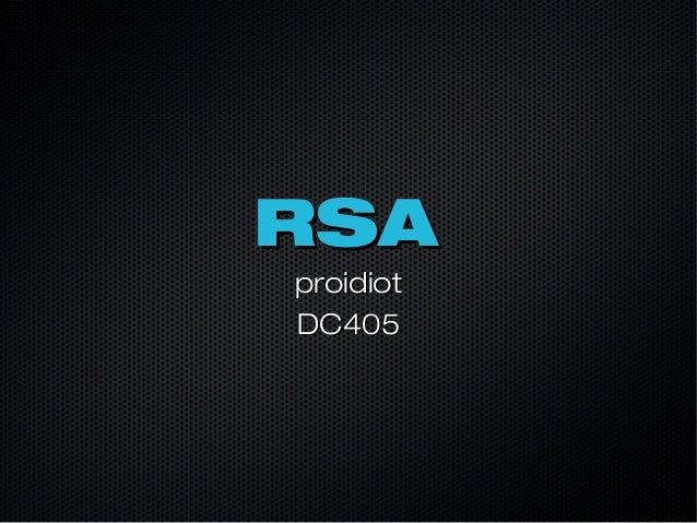 RSARSA proidiotproidiot DC405DC405