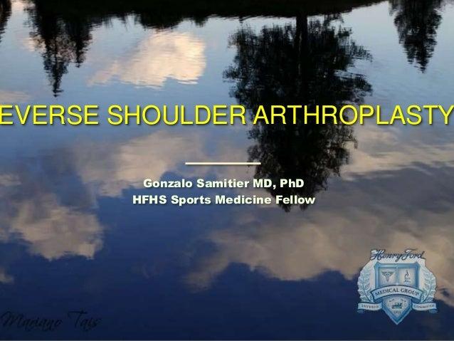 EVERSE SHOULDER ARTHROPLASTY Gonzalo Samitier MD, PhD HFHS Sports Medicine Fellow
