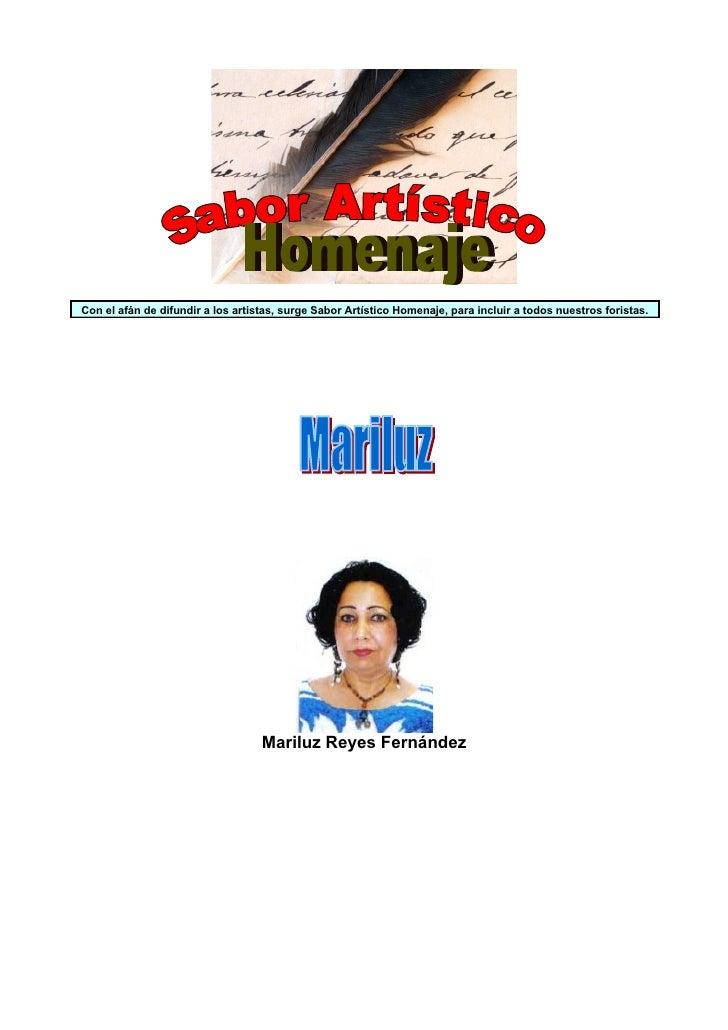 Con el afán de difundir a los artistas, surge Sabor Artístico Homenaje, para incluir a todos nuestros foristas.           ...