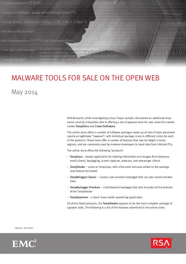 page 1R S A M O N T H LY F R A U D R E P O R T F R A U D R E P O R T MALWARE TOOLS FOR SALE ON THE OPEN WEB May 2014 RSA R...