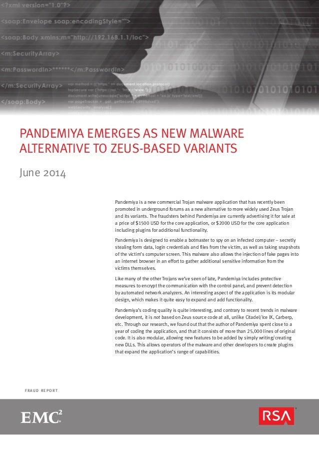page 1R S A M O N T H LY F R A U D R E P O R T F R A U D R E P O R T PANDEMIYA EMERGES AS NEW MALWARE ALTERNATIVE TO ZEUS-...