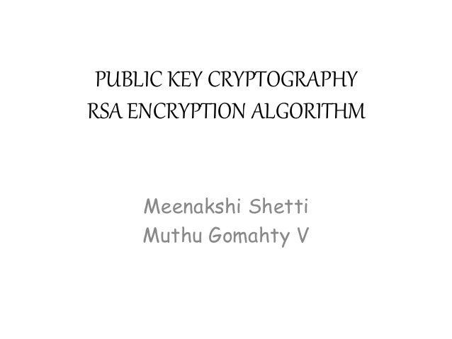 RSA - ALGORITHM by Muthugomathy and Meenakshi Shetti of GIT