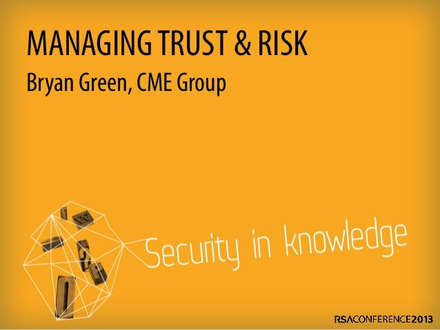 MANAGING TRUST & RISKBryan Green, CME Group