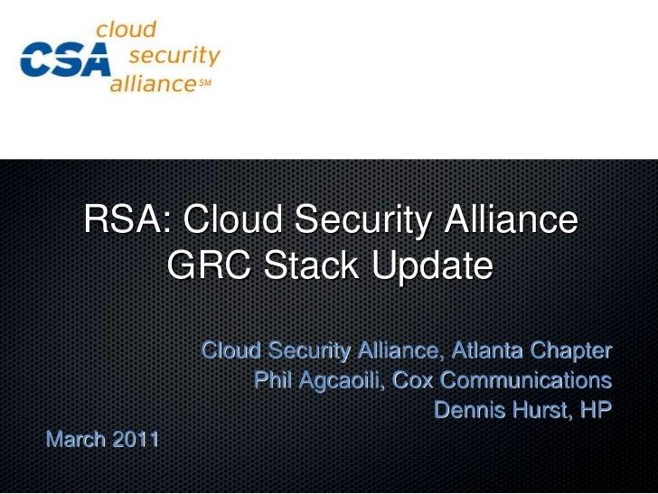 RSA: Cloud Security AllianceGRC Stack Update<br />Cloud Security Alliance, Atlanta Chapter<br />Phil Agcaoili, Cox Communi...