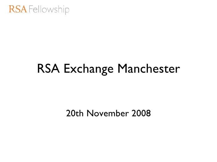 RSA Exchange Manchester 20th November 2008