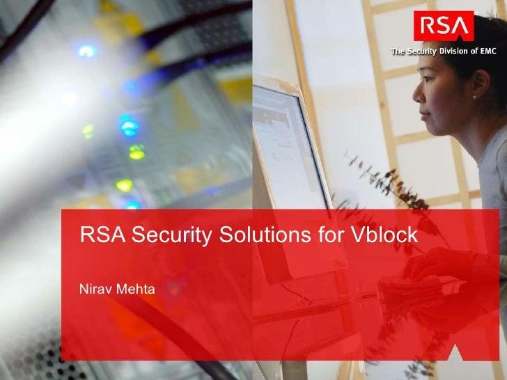 Nirav Mehta RSA Security Solutions for Vblock