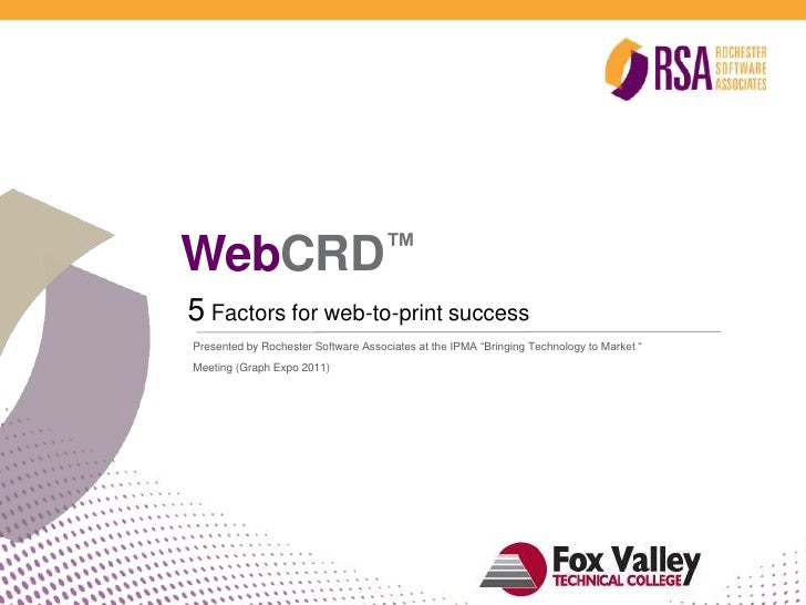 """WebCRD™<br />5 Factors for web-to-print success<br />Presented by Rochester Software Associates at the IPMA """"Bringing Tech..."""