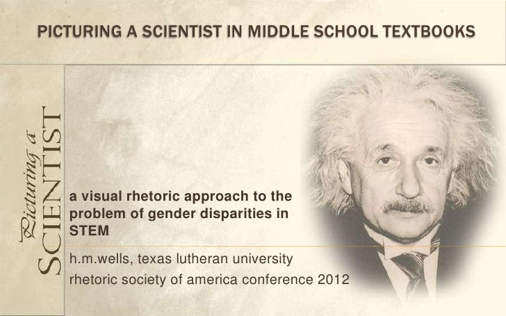 PICTURING A SCIENTIST IN MIDDLE SCHOOL TEXTBOOKS   a visual rhetoric approach to the   problem of gender disparities in   ...