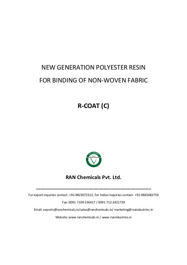 NEW GENERATION POLYESTER RESIN FOR BINDING OF NON-WOVEN FABRIC R-COAT (C) RAN Chemicals Pvt. Ltd. ________________________...