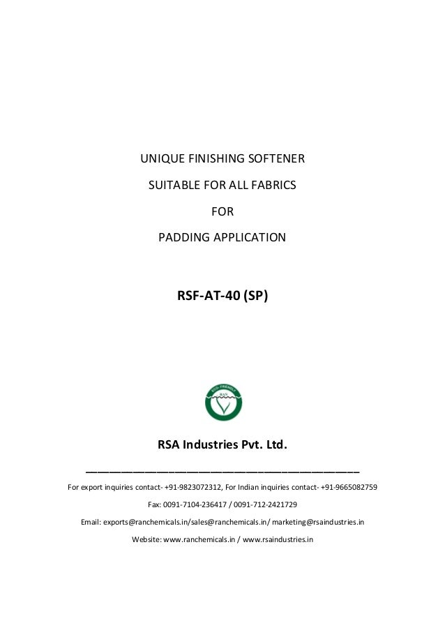 UNIQUE FINISHING SOFTENER SUITABLE FOR ALL FABRICS FOR PADDING APPLICATION RSF-AT-40 (SP) RSA Industries Pvt. Ltd. _______...