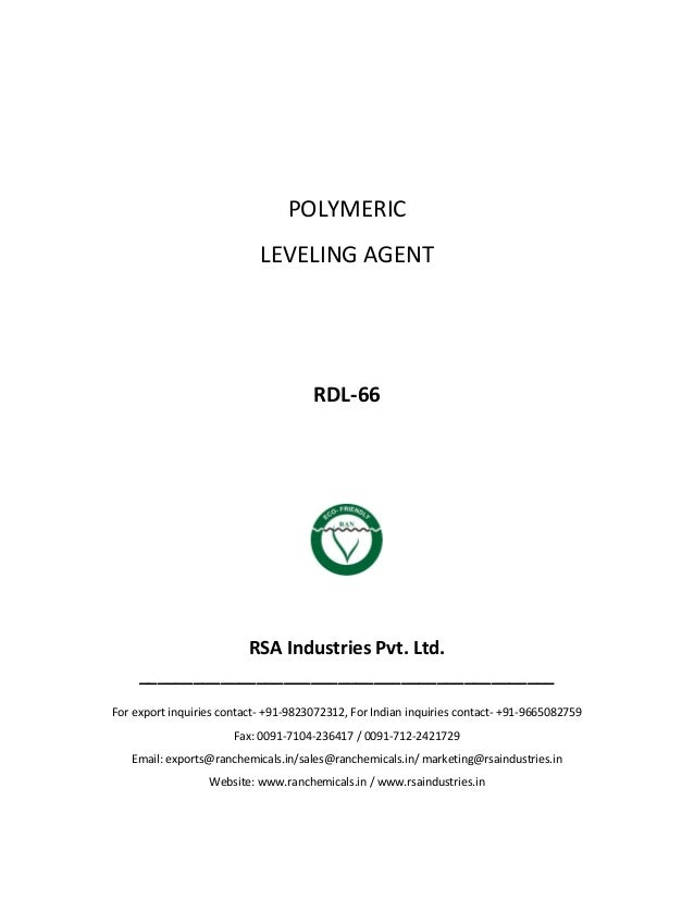 POLYMERIC LEVELING AGENT RDL-66 RSA Industries Pvt. Ltd. ______________________________________________ For export inquiri...