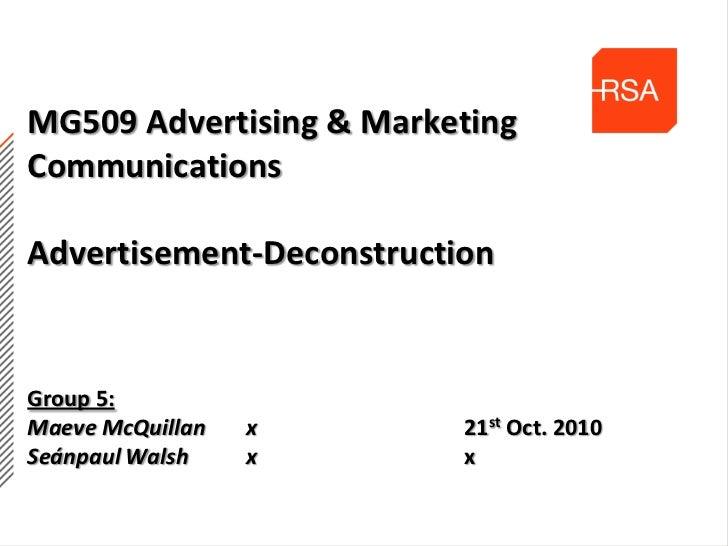 MG509 Advertising & Marketing CommunicationsAdvertisement-DeconstructionGroup 5:Maeve McQuillanx21st Oct. 2010 Seánpau...