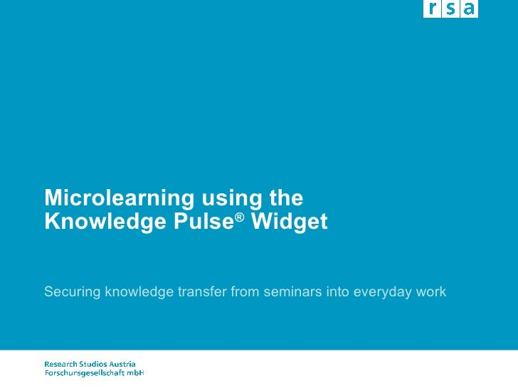 Microlearning using the Knowledge Pulse ®  Widget Securing knowledge transfer from seminars into everyday work