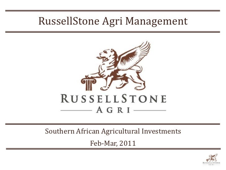 RussellStone Agri Management Southern African Agricultural Investments              Feb-Mar, 2011