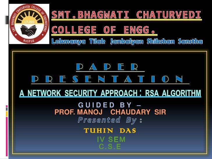SMT.BHAGWATI CHATURVEDI               COLLEGE OF ENGG.LokmanyaTilakJankalyanShikshanSanstha<br />PAPER<br />PRESENTATION<b...