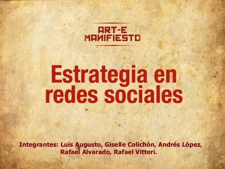 Integrantes: Luis Augusto, Giselle Colichón, Andrés López,   Rafael Alvarado, Rafael Vitteri.