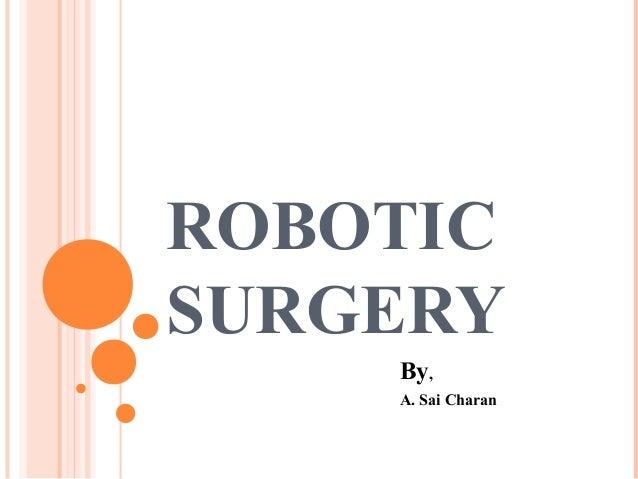 ROBOTIC SURGERY By, A. Sai Charan