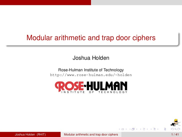 Modular arithmetic and trap door ciphers                                     Joshua Holden                            Rose...