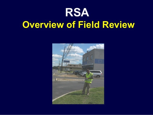 RSAOverview of Field Review