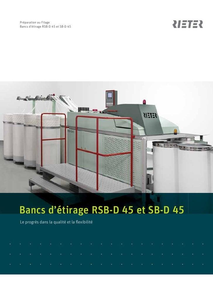Préparation au FilageBancs d'étirage RSB-D 45 et SB-D 45Bancs d'étirage RSB-D 45 et SB-D 45Le progrès dans la qualité et l...