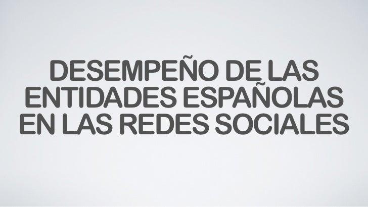 DESEMPEÑO DE LASENTIDADES ESPAÑOLASEN LAS REDES SOCIALES