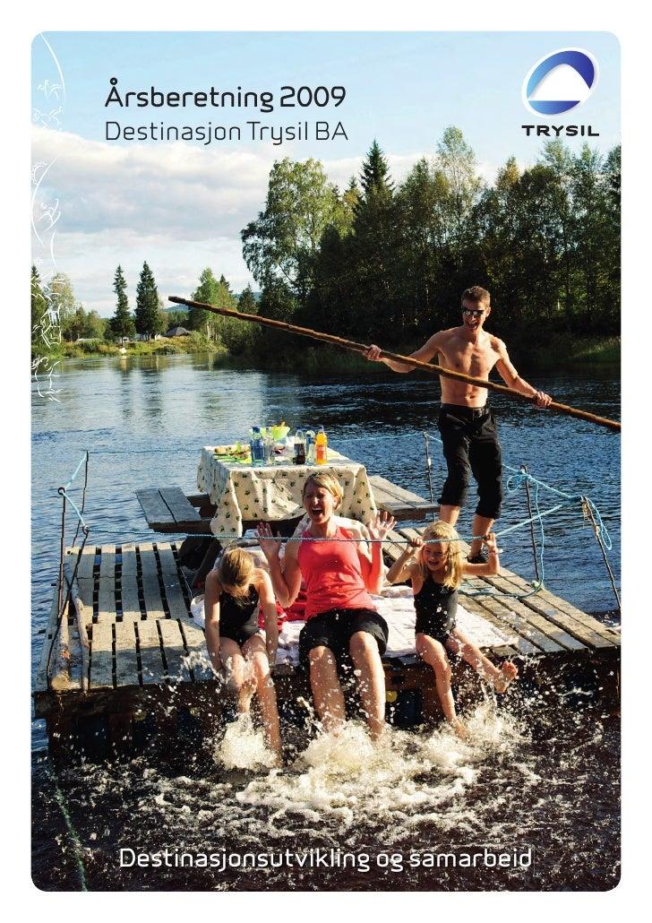 Årsberetning 2009 Destinasjon Trysil BA      Destinasjonsutvikling og samarbeid