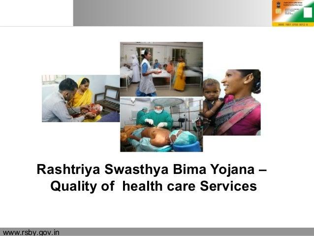 18.06.15 Seite 1www.rsby.gov.in Rashtriya Swasthya Bima Yojana – Quality of health care Services