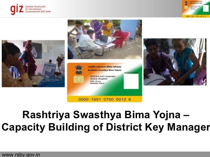 Rashtriya Swasthya Bima Yojna –Capacity Building of District Key Managerwww.rsby.gov.in                06.03.12   Seite 1