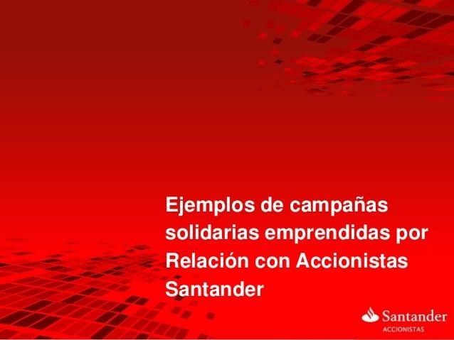 Ejemplos de campañas solidarias emprendidas por Relación con Accionistas Santander