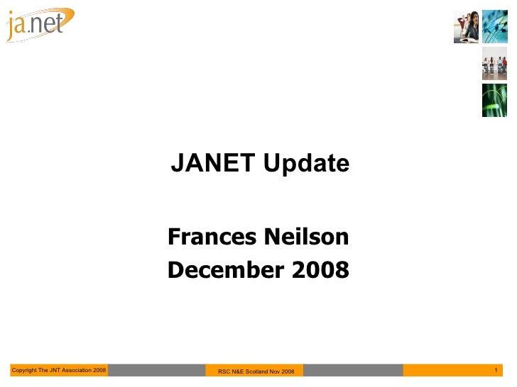 JANET Update Frances Neilson December 2008