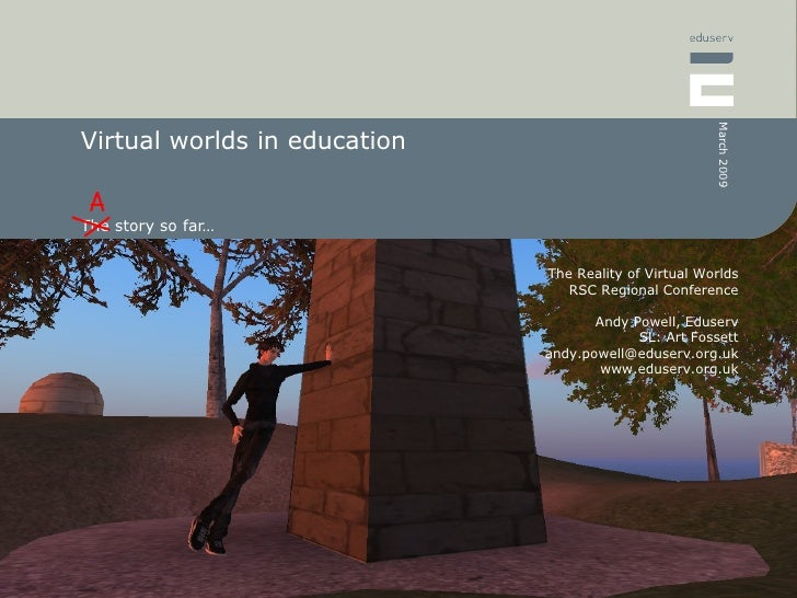 Virtual worlds in education The story so far…