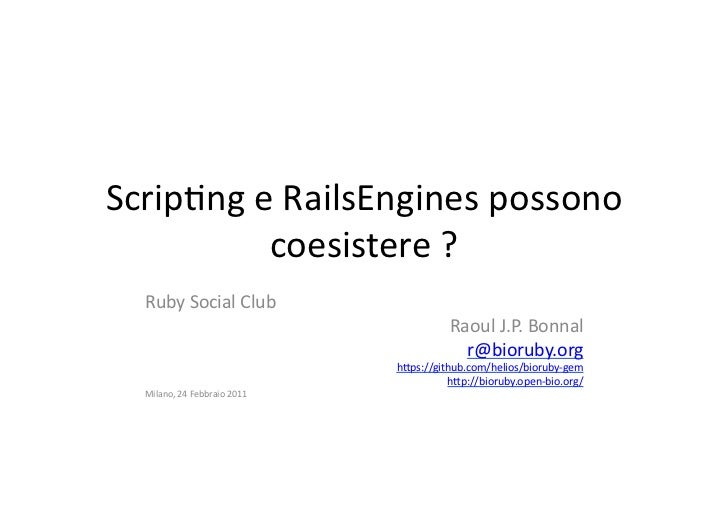 Scrip&ng e RailsEngines possono              coesistere ?    Ruby Social Club                           ...