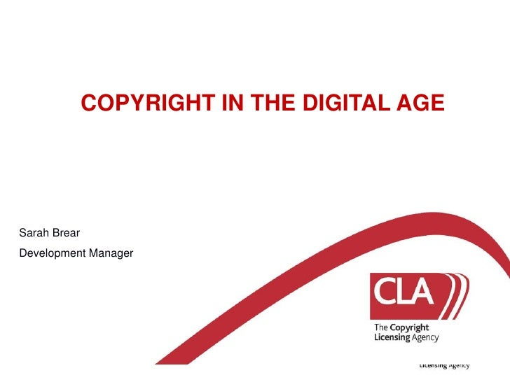 COPYRIGHT IN THE DIGITAL AGE<br />Sarah Brear<br />Development Manager<br />